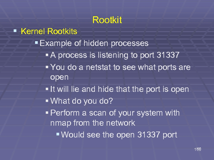Rootkit § Kernel Rootkits § Example of hidden processes § A process is listening