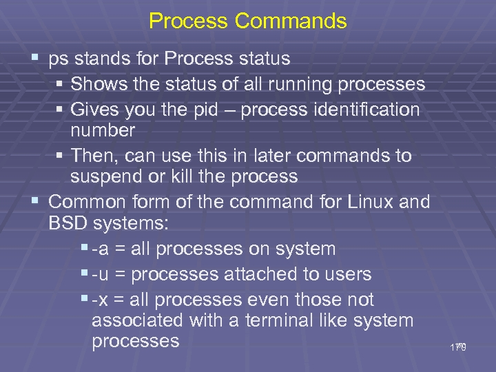 Process Commands § ps stands for Process status § Shows the status of all