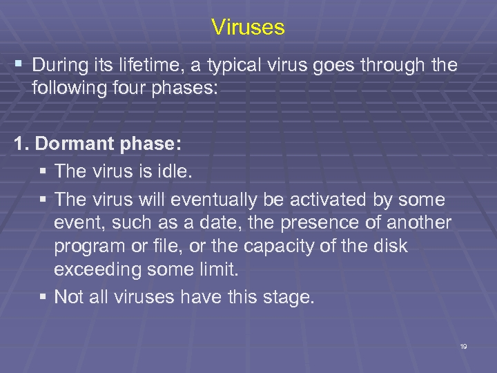 Viruses § During its lifetime, a typical virus goes through the following four phases: