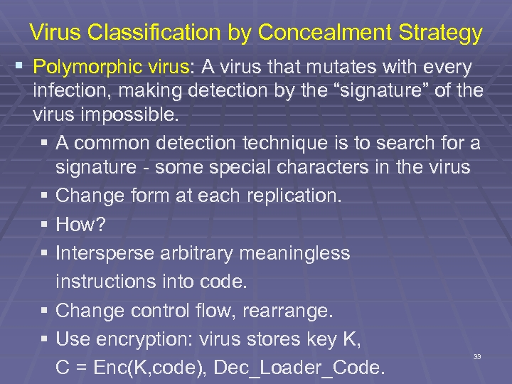 Virus Classification by Concealment Strategy § Polymorphic virus: A virus that mutates with every