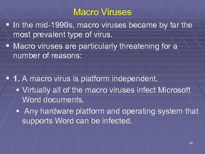 Macro Viruses § In the mid-1990 s, macro viruses became by far the most
