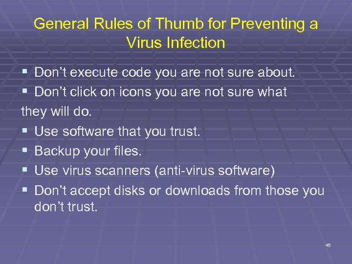 General Rules of Thumb for Preventing a Virus Infection § Don't execute code you
