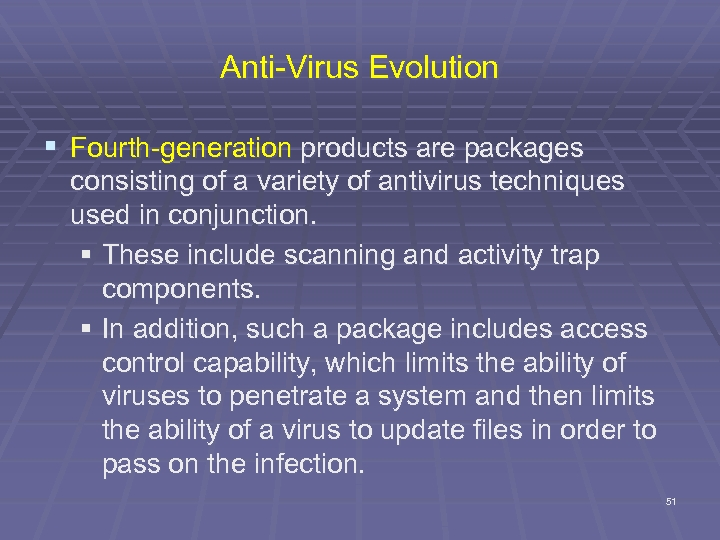Anti-Virus Evolution § Fourth-generation products are packages consisting of a variety of antivirus techniques
