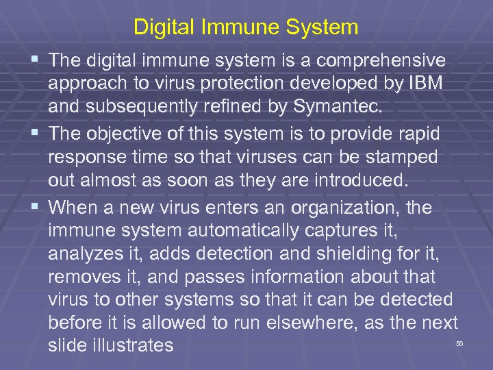 Digital Immune System § The digital immune system is a comprehensive approach to virus