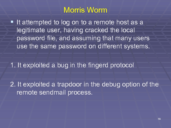 Morris Worm § It attempted to log on to a remote host as a