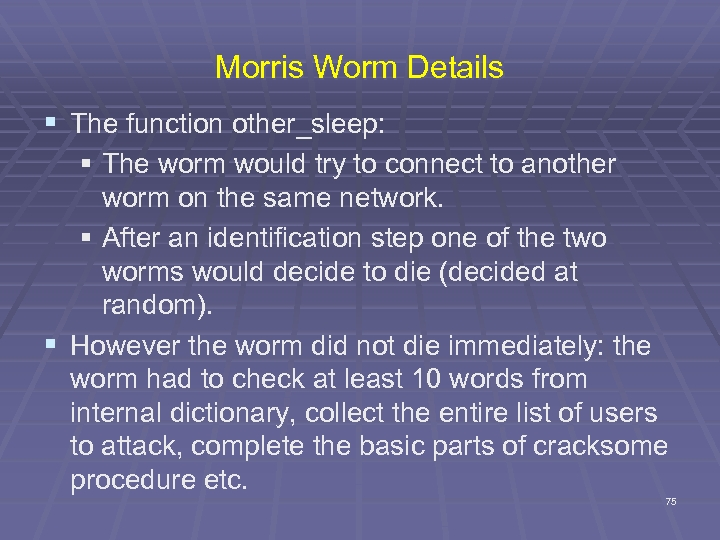 Morris Worm Details § The function other_sleep: § The worm would try to connect