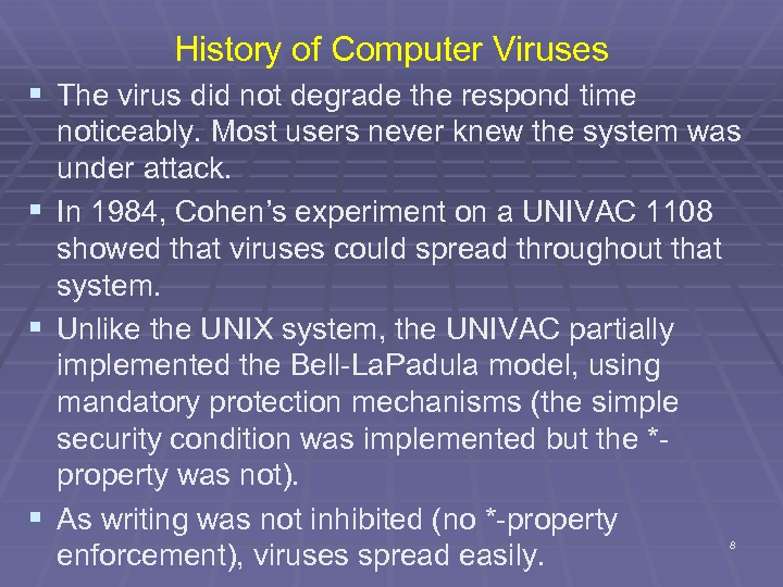 History of Computer Viruses § The virus did not degrade the respond time noticeably.