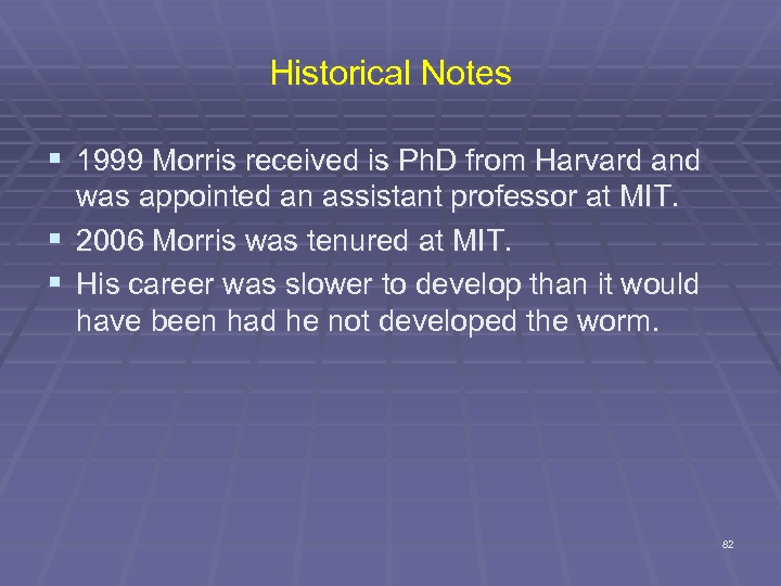 Historical Notes § 1999 Morris received is Ph. D from Harvard and was appointed