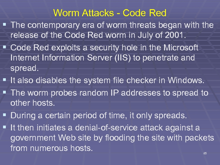 Worm Attacks - Code Red § The contemporary era of worm threats began with
