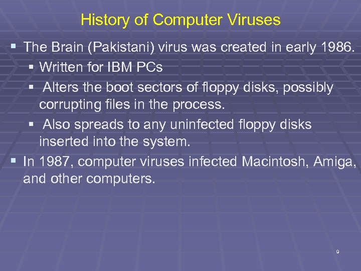 History of Computer Viruses § The Brain (Pakistani) virus was created in early 1986.