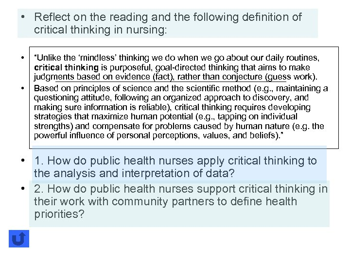 • Reflect on the reading and the following definition of critical thinking in