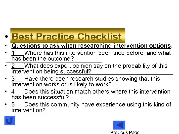 • Best Practice Checklist • Questions to ask when researching intervention options: •