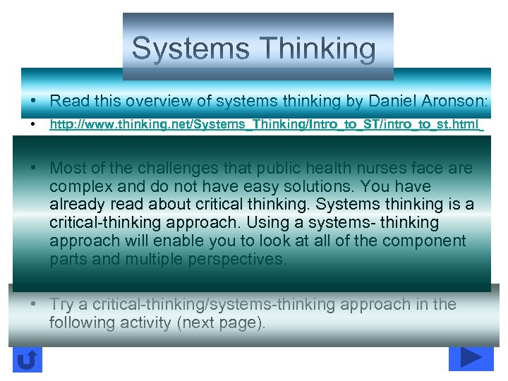 Systems Thinking • Read this overview of systems thinking by Daniel Aronson: • http: