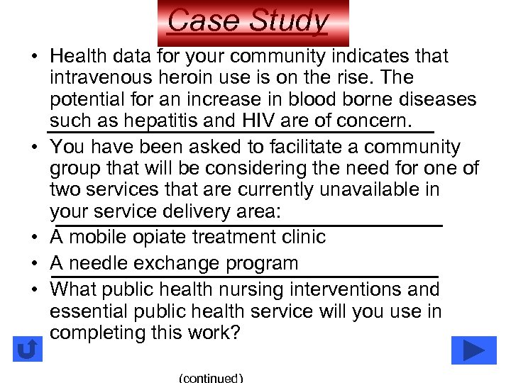 Case Study • Health data for your community indicates that intravenous heroin use is