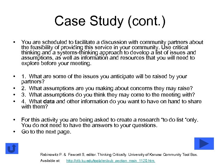 Case Study (cont. ) • You are scheduled to facilitate a discussion with community
