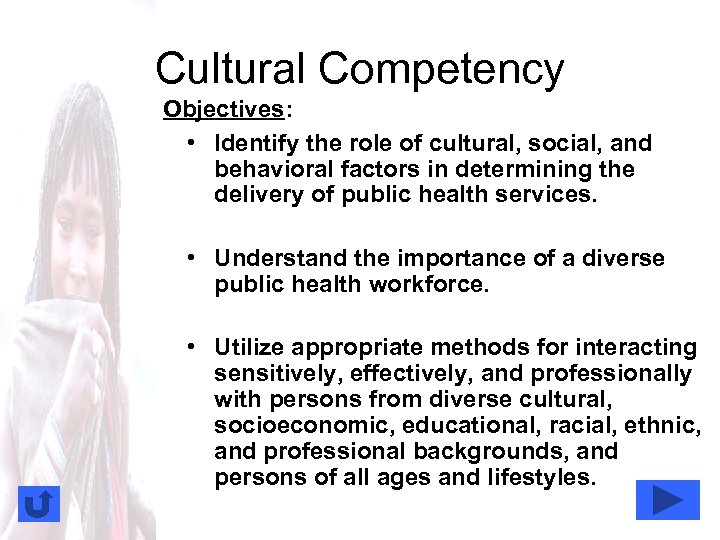Cultural Competency Objectives: • Identify the role of cultural, social, and behavioral factors in