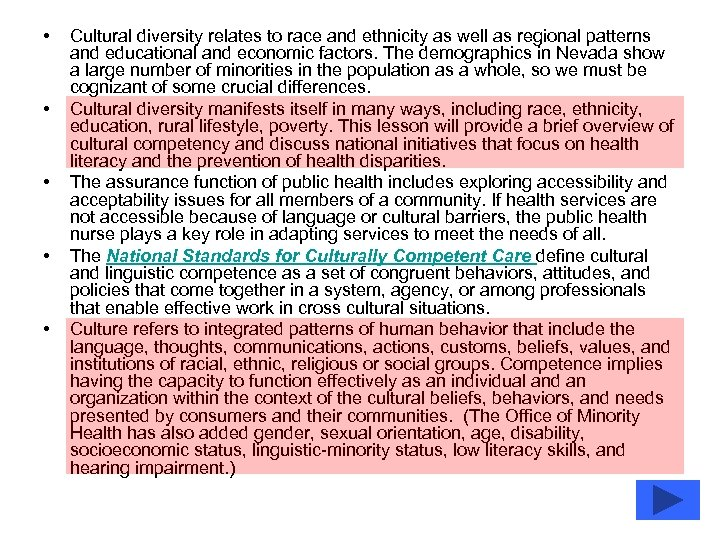 • • • Cultural diversity relates to race and ethnicity as well as
