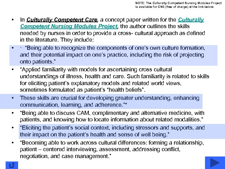 NOTE: The Culturally Competent Nursing Modules Project Is available for CNE (free of charge)