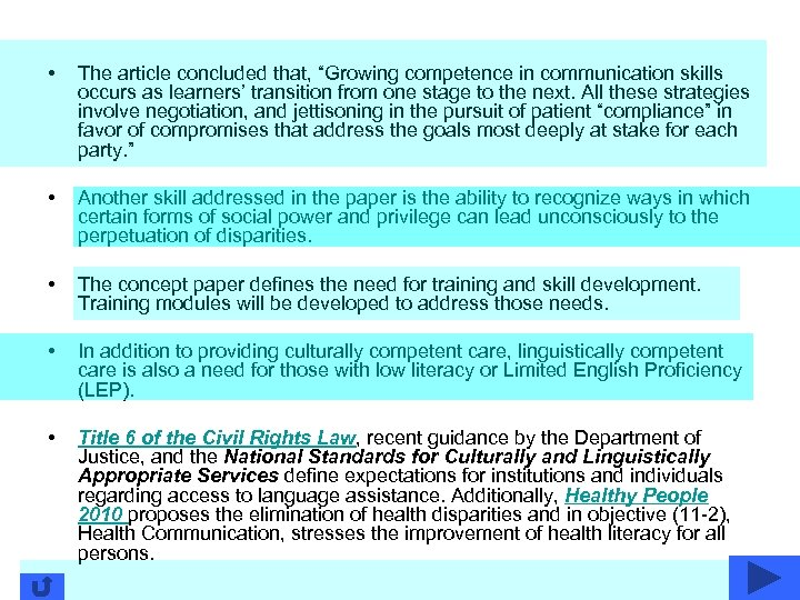 """• The article concluded that, """"Growing competence in communication skills occurs as learners'"""