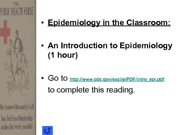 • Epidemiology in the Classroom: • An Introduction to Epidemiology (1 hour) •