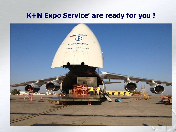 K+N Expo Service' are ready for you !