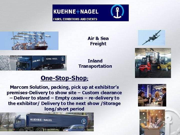Air & Sea Freight Inland Transportation One-Stop-Shop; Marcom Solution, packing, pick up at exhibitor's