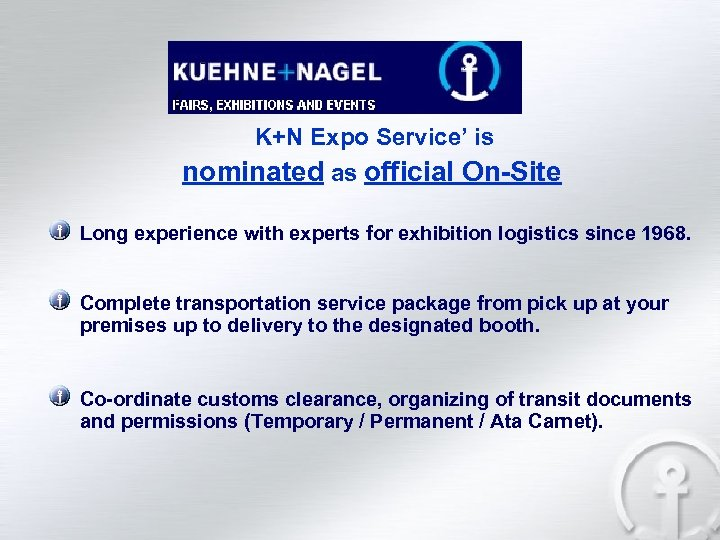 K+N Expo Service' is nominated as official On-Site Long experience with experts for exhibition