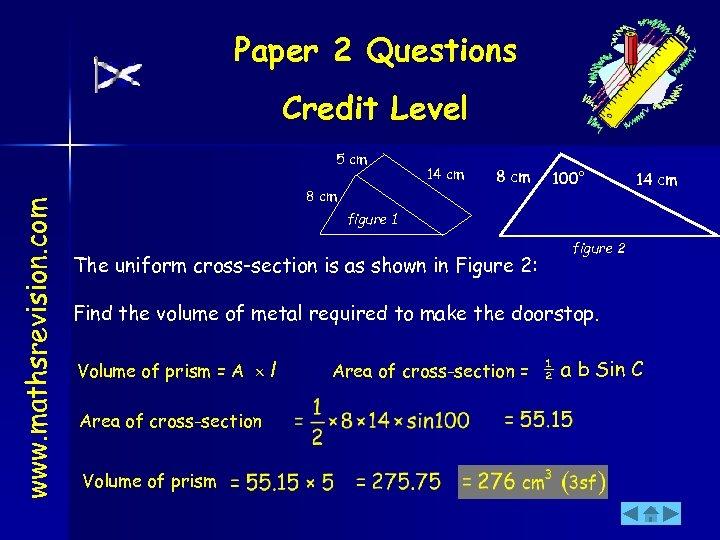 Paper 2 Questions Credit Level www. mathsrevision. com 5 cm 8 cm 14 cm