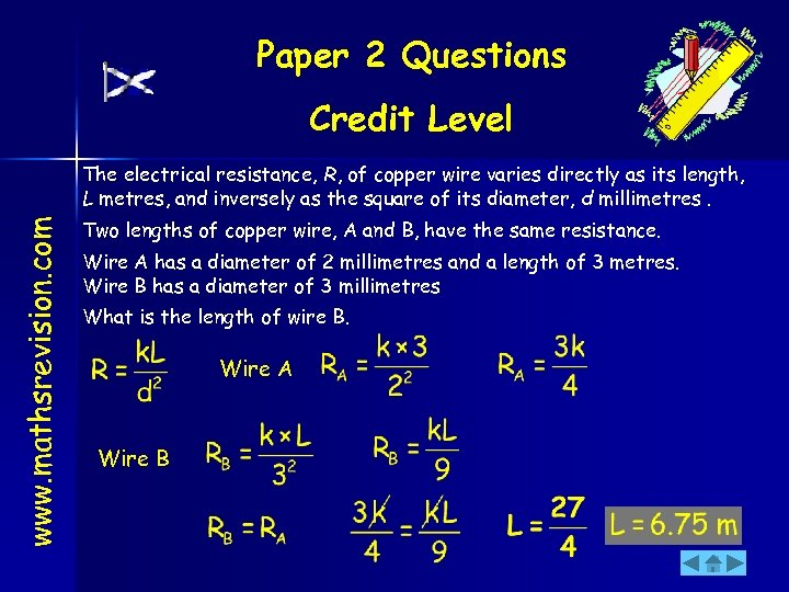 Paper 2 Questions Credit Level www. mathsrevision. com The electrical resistance, R, of copper