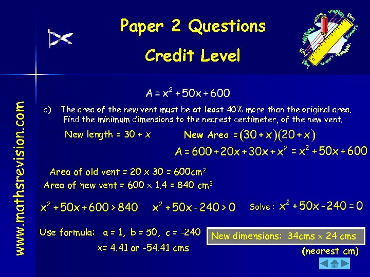 Paper 2 Questions www. mathsrevision. com Credit Level c) The area of the new
