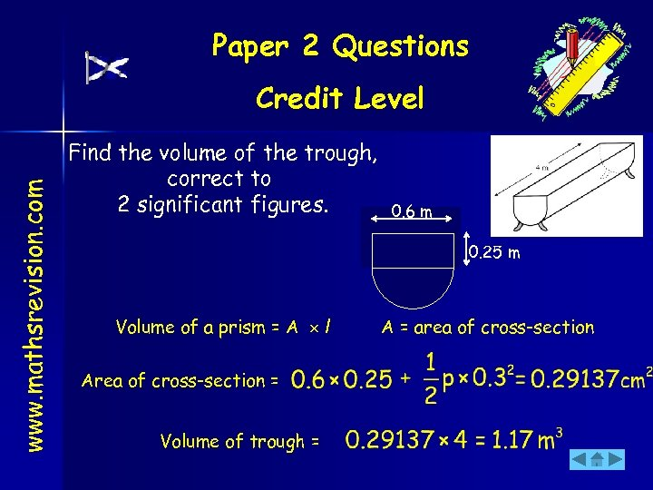 Paper 2 Questions www. mathsrevision. com Credit Level Find the volume of the trough,