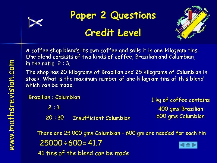 Paper 2 Questions www. mathsrevision. com Credit Level A coffee shop blends its own