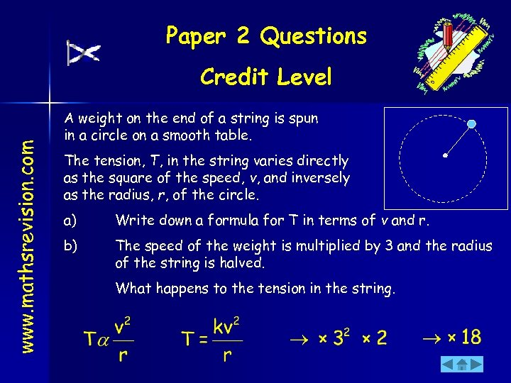 Paper 2 Questions www. mathsrevision. com Credit Level A weight on the end of