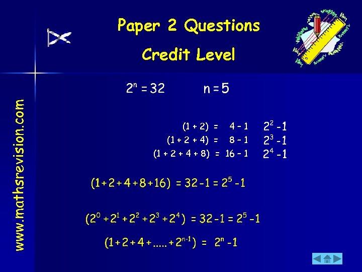 Paper 2 Questions www. mathsrevision. com Credit Level (1 + 2) = (1 +