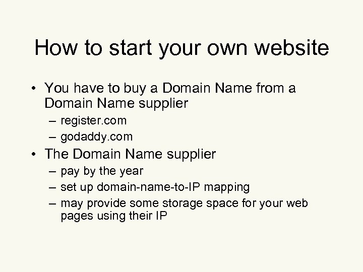 How to start your own website • You have to buy a Domain Name