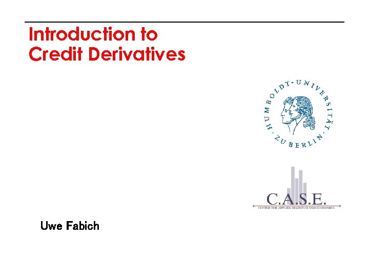 Introduction to Credit Derivatives Uwe Fabich