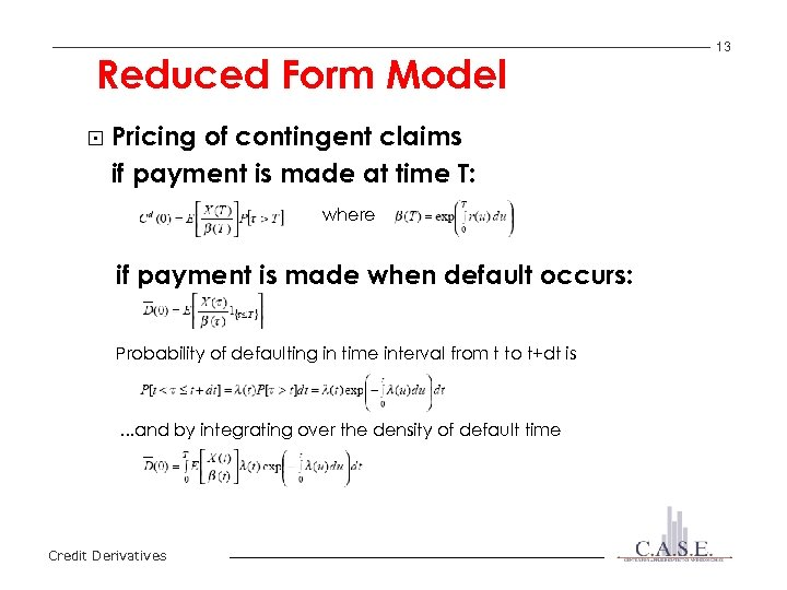 Reduced Form Model § Pricing of contingent claims if payment is made at time