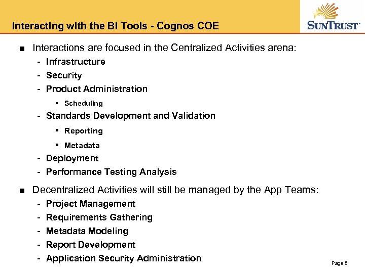 Interacting with the BI Tools - Cognos COE ■ Interactions are focused in the