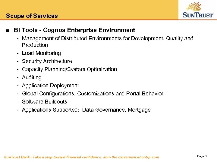 Scope of Services ■ BI Tools - Cognos Enterprise Environment - Management of Distributed