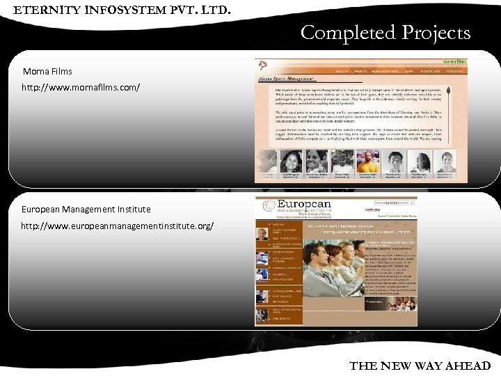 ETERNITY INFOSYSTEM PVT. LTD. Completed Projects Morna Films http: //www. mornafilms. com/ European Management