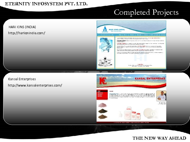 ETERNITY INFOSYSTEM PVT. LTD. Completed Projects HARI IONS (INDIA) http: //hariionindia. com/ Kansal Enterprises