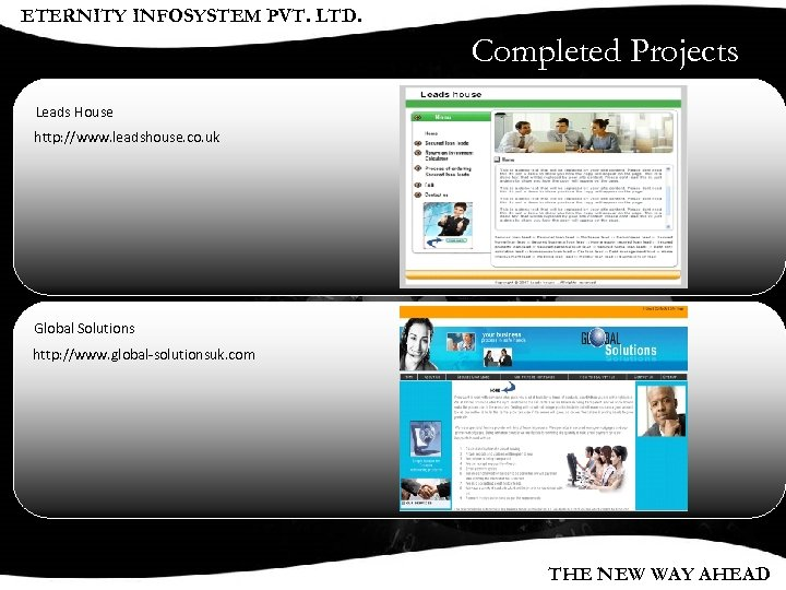 ETERNITY INFOSYSTEM PVT. LTD. Completed Projects Leads House http: //www. leadshouse. co. uk Global