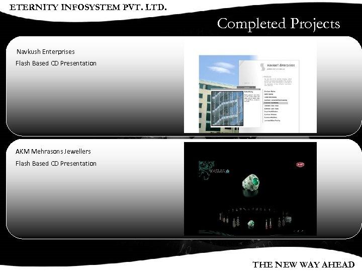 ETERNITY INFOSYSTEM PVT. LTD. Completed Projects Navkush Enterprises Flash Based CD Presentation AKM Mehrasons