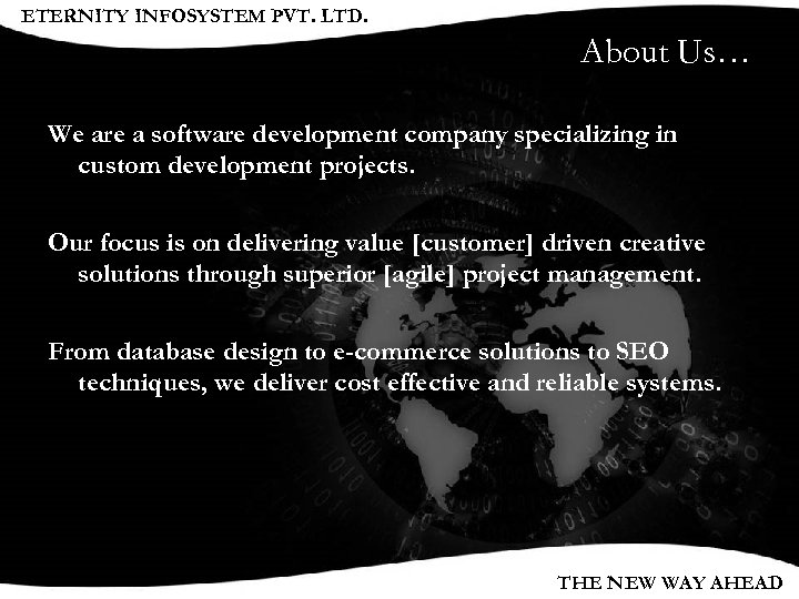 ETERNITY INFOSYSTEM PVT. LTD. About Us… We are a software development company specializing in