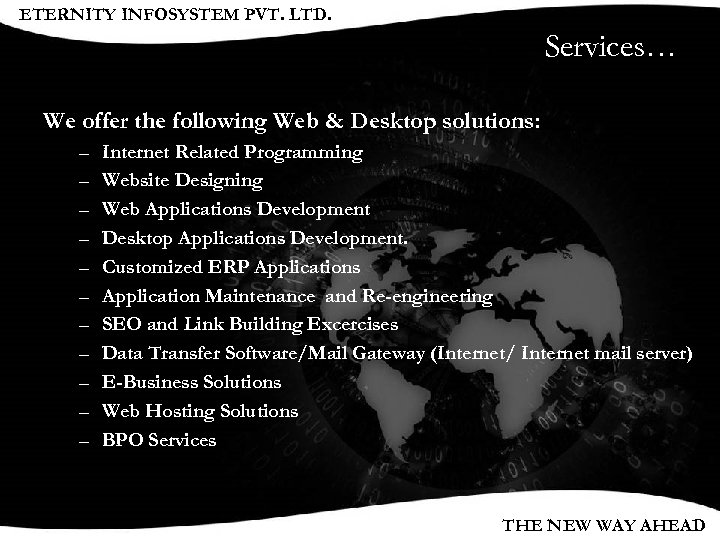 ETERNITY INFOSYSTEM PVT. LTD. Services… We offer the following Web & Desktop solutions: –