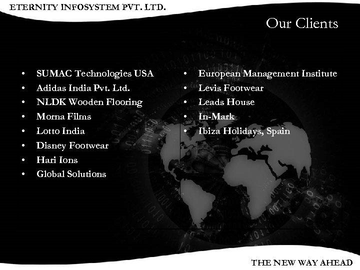 ETERNITY INFOSYSTEM PVT. LTD. Our Clients • • SUMAC Technologies USA Adidas India Pvt.