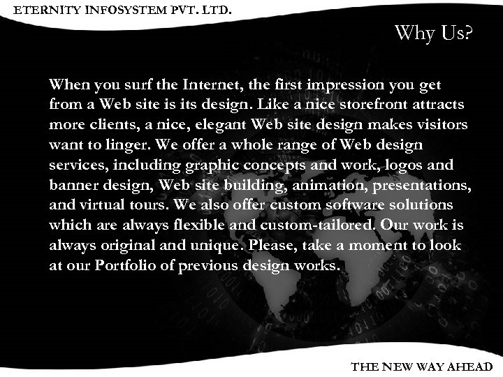 ETERNITY INFOSYSTEM PVT. LTD. Why Us? When you surf the Internet, the first impression