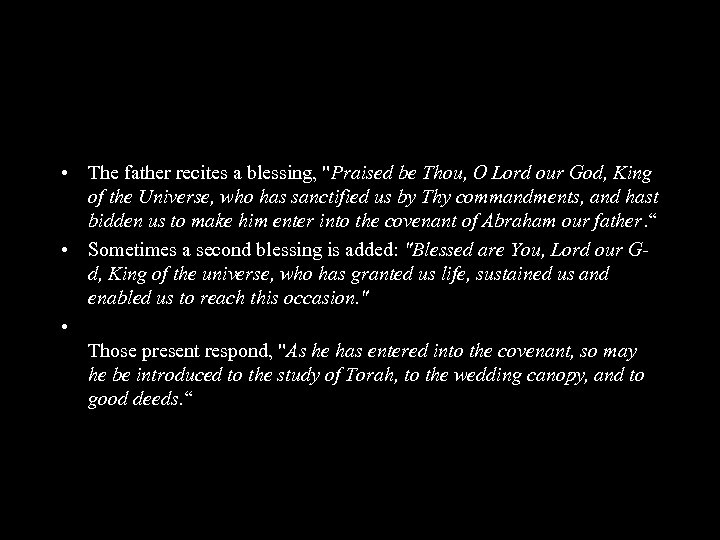 • The father recites a blessing,