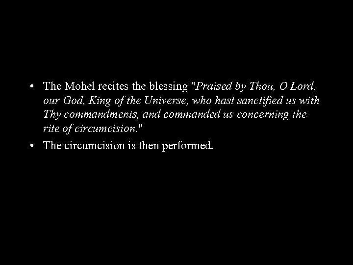 • The Mohel recites the blessing