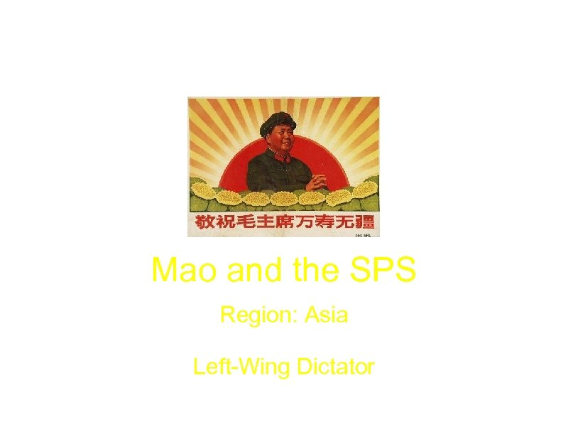 Mao and the SPS Region: Asia Left-Wing Dictator